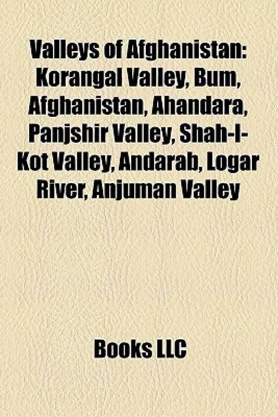 Valleys Of Afghanistan Korangal Valley Bum Afghanistan Ahandara