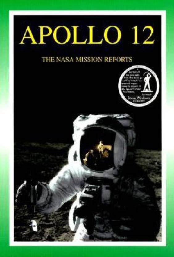 Apollo 12: The NASA Mission Reports Vol 1: Apogee Books