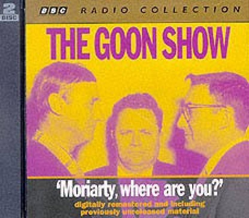 The Goon Show Classics: Moriarty Where are You? (Previously
