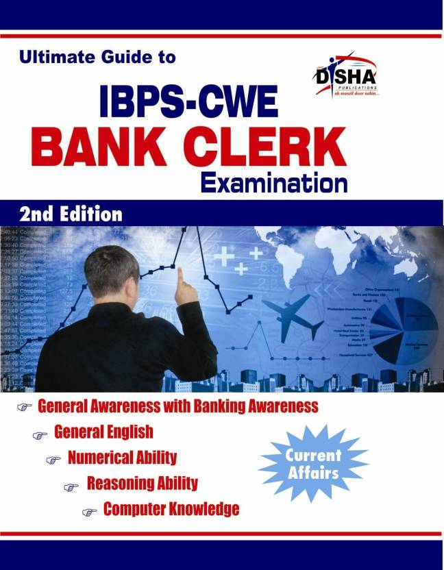 Ultimate Guide to IBPS-CWE Bank Clerk Examination : Current Affairs PB 2nd  Edition