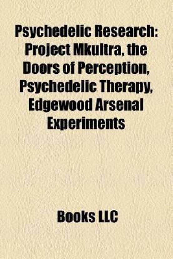 Psychedelic Research: Project Mkultra, the Doors of Perception