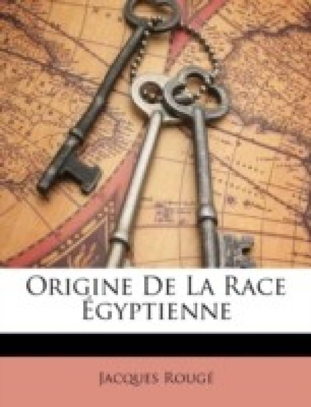 Origine de La Race Egyptienne