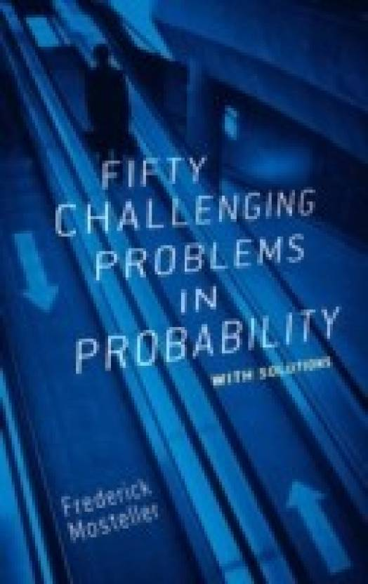 Fifty Challenging Problems in Probability With Solutions 1st Edition