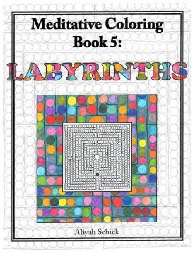 Labyrinths Meditative Coloring Book 5 Adult For Relaxation Stress Reduction Meditation