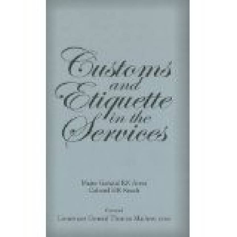 Customs And Etiquettes In The Services, 1/e HB