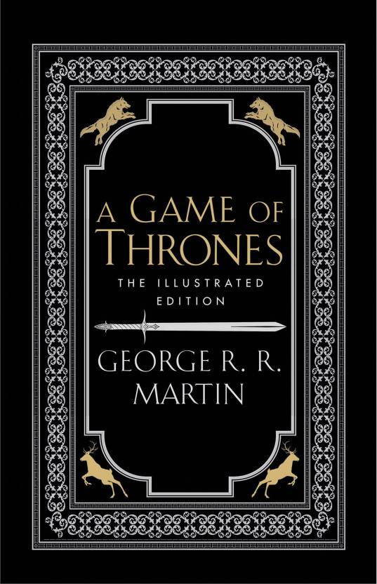 A GAME OF THRONES - ILLUSTRATED EDITION