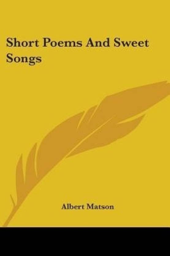 SHORT POEMS AND SWEET SONGS: Buy SHORT POEMS AND SWEET SONGS by