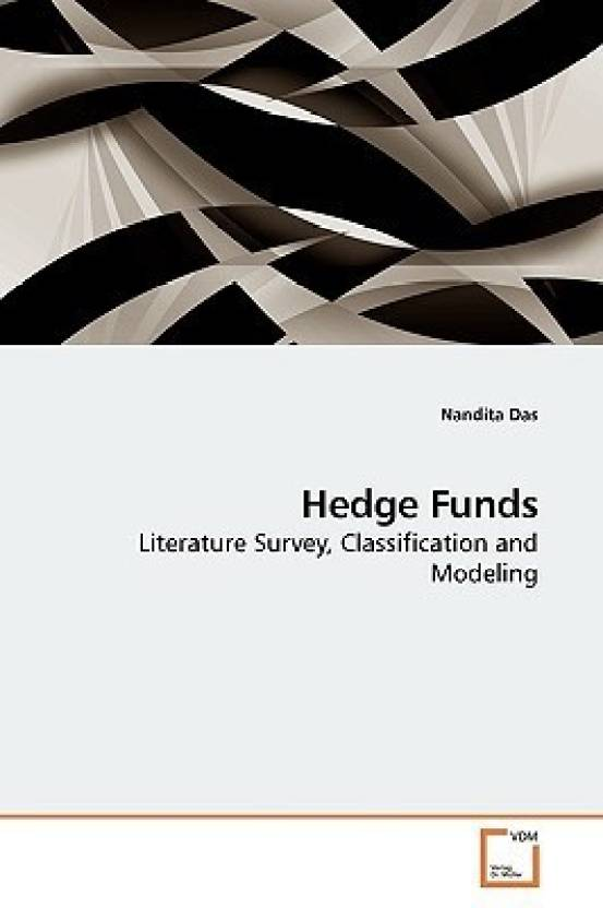 Hedge Funds: Literature Survey, Classification and Modeling