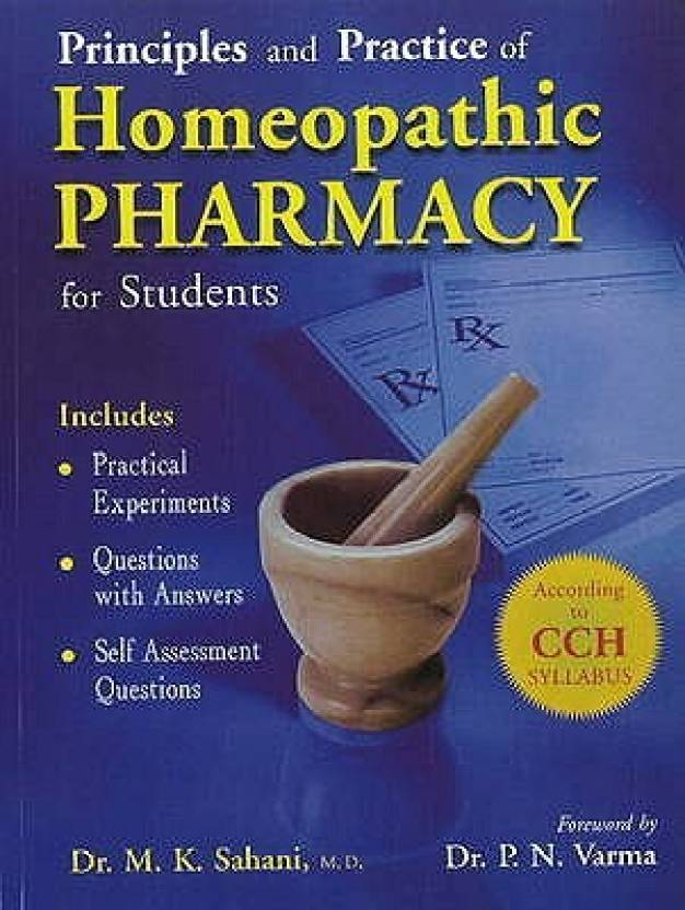 PRINCIPLES & PRACTICE OF HOMEOPATHIC PHARMACY: FOR STUDENTS (INCLUDES: PRACTICAL EXPERIMENTS, QUESTIONS WITH ANSWERS, SELF ASSESSMENT QUESTIONS. ACCORDING TO CCH SYLLABUS) 1st Edition