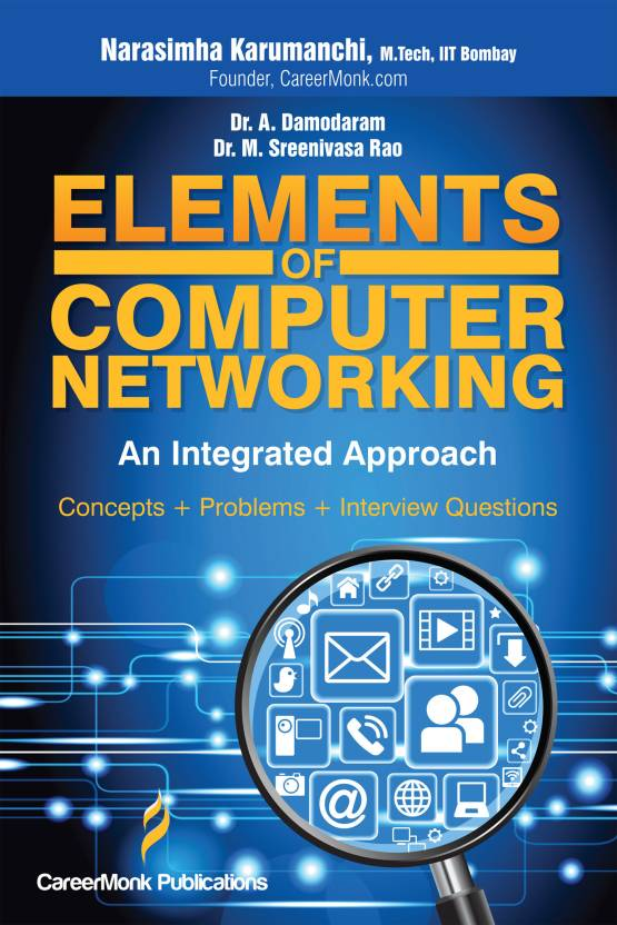 Elements of Computer Networking: An Integrated Approach 1 Edition