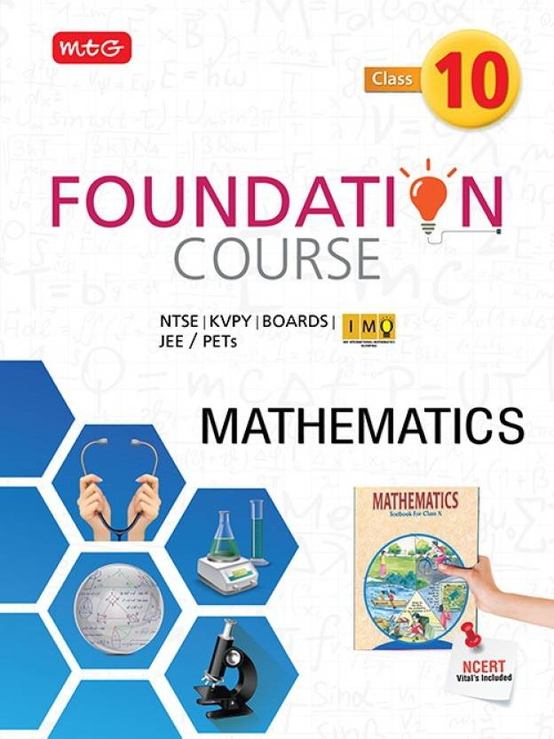 Mathematics Foundation Course for JEE/AIPMT/Olympiad Class : 10