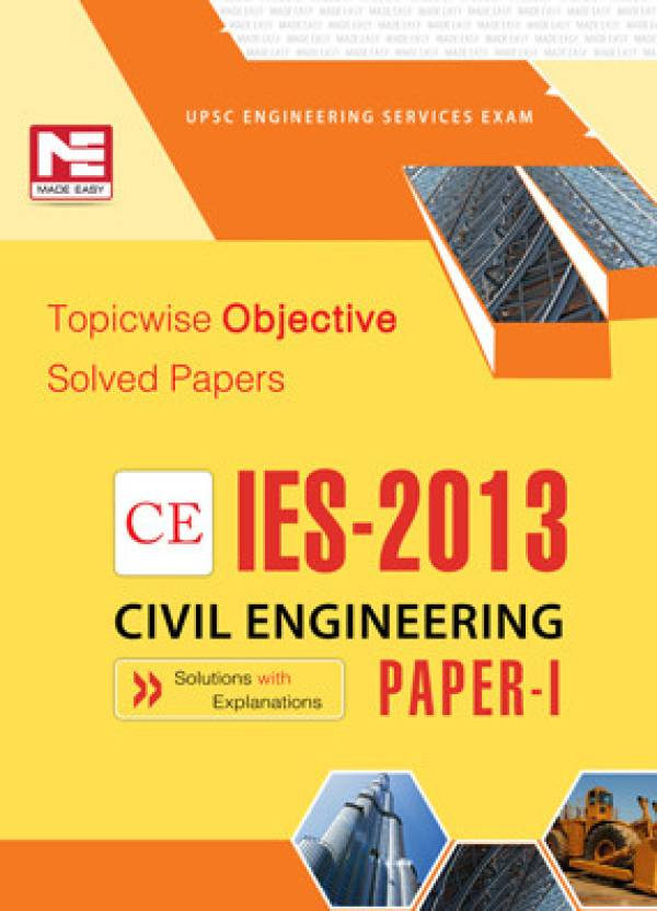 IES - 2013 CE Civil Engineering: Topicwise Objective Solved Papers (Paper - 1) 8th Edition