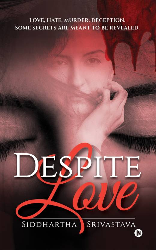 Despite Love : Love, Hate, Murder, Deception. Some Secrets Are Meant to Be Revealed.