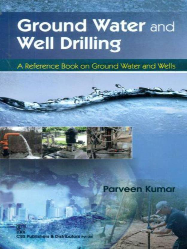 Ground Water And Well Drilling : A Reference Book On Ground