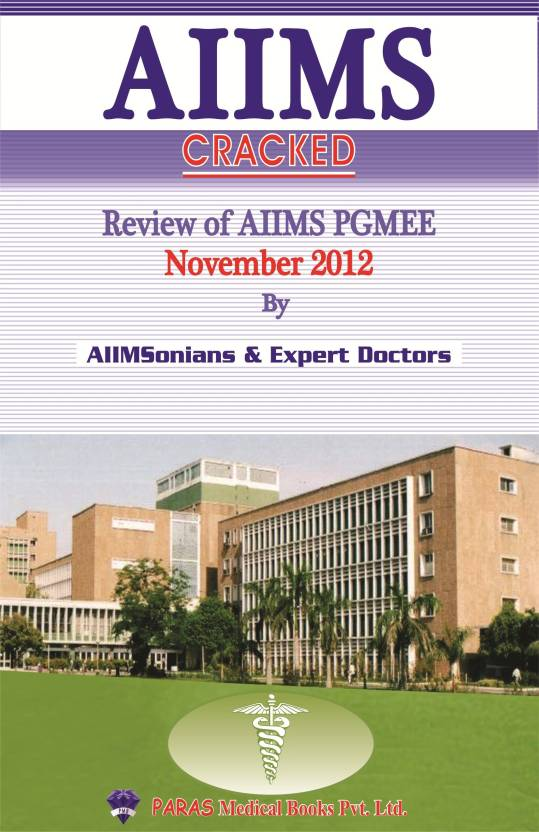 Aiims Cracked Review Of Aiims Pgmee - Nov 2012 1st/2012