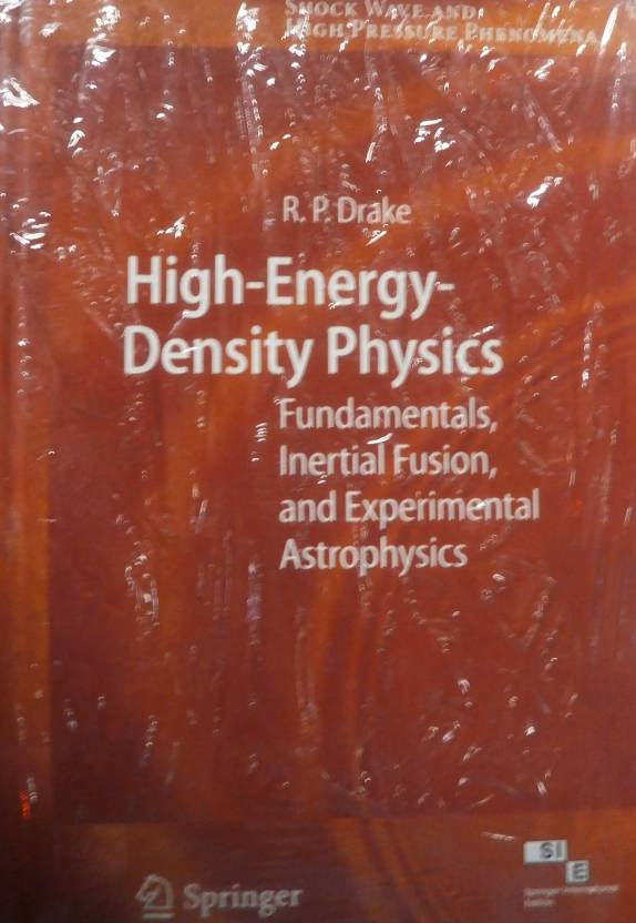 High-Energy-Density Physics : Fundamentals, Inertial Fusion and  Experimental Astrophysics 1st Edition