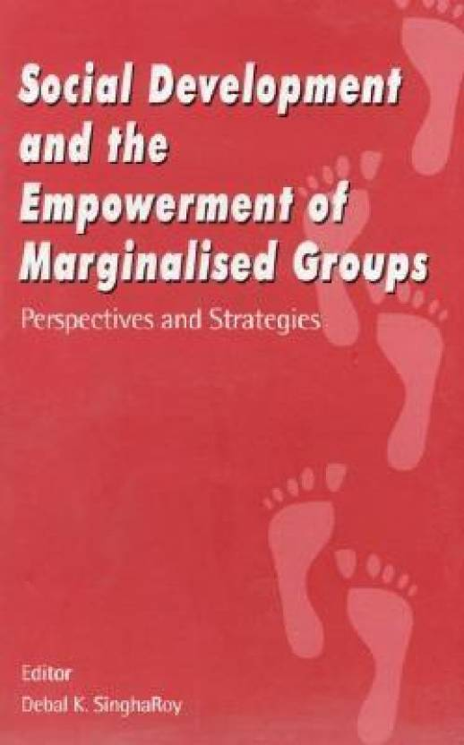 groups marginalised society The internet has tremendous potential to achieve greater social equity and empowerment and improve everyday life for those on the margins of society this article presents the findings from three digital divide studies, each of which represents a different group of marginalized society members.