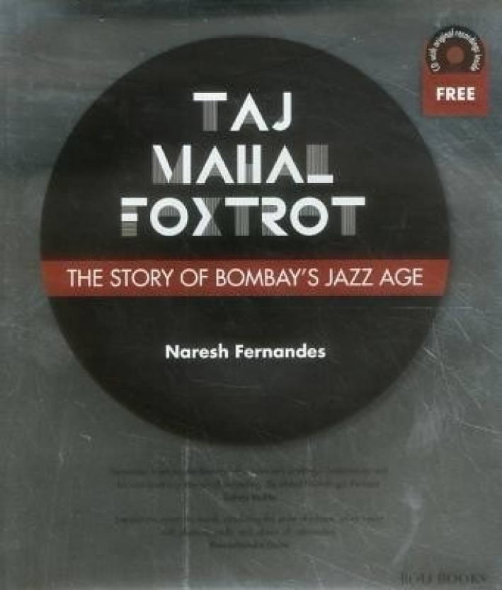 Taj mahal Foxtrot: The story of Bombay's Jazz Age (with CD)