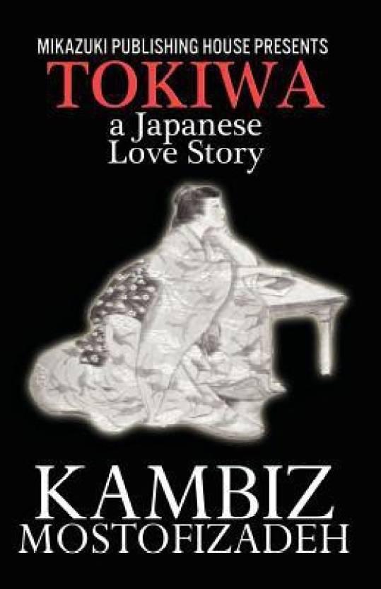Tokiwa; A Japanese Love Story: A Japanese Love Story