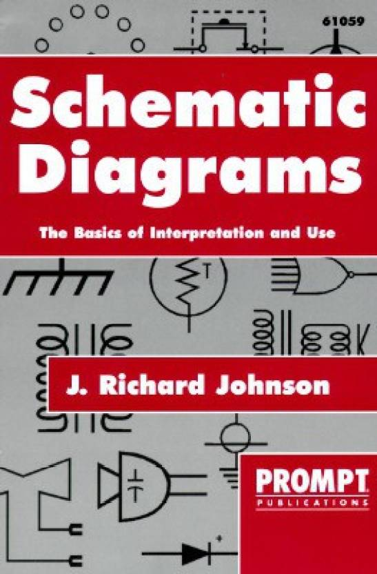 Schematic Diagrams: The Basics of Interpretation and Use - Buy ...