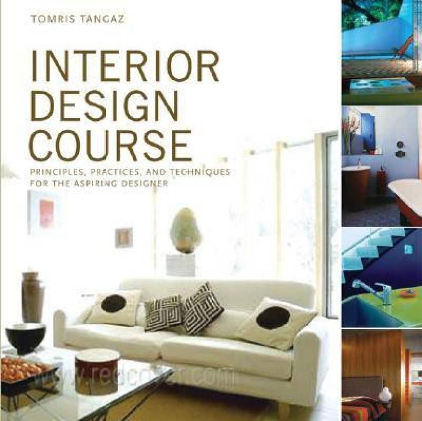 Interior Design Course Principles Practices And Techniques For Inspiration Home Design Course Set