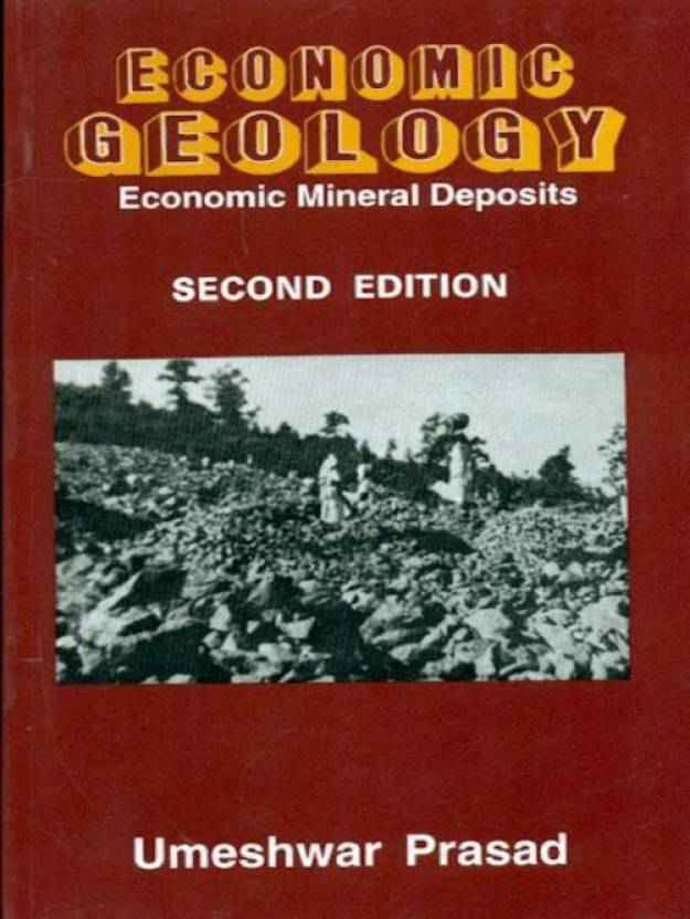 Economic Geology: Economic Mineral Deposits 2nd Edition
