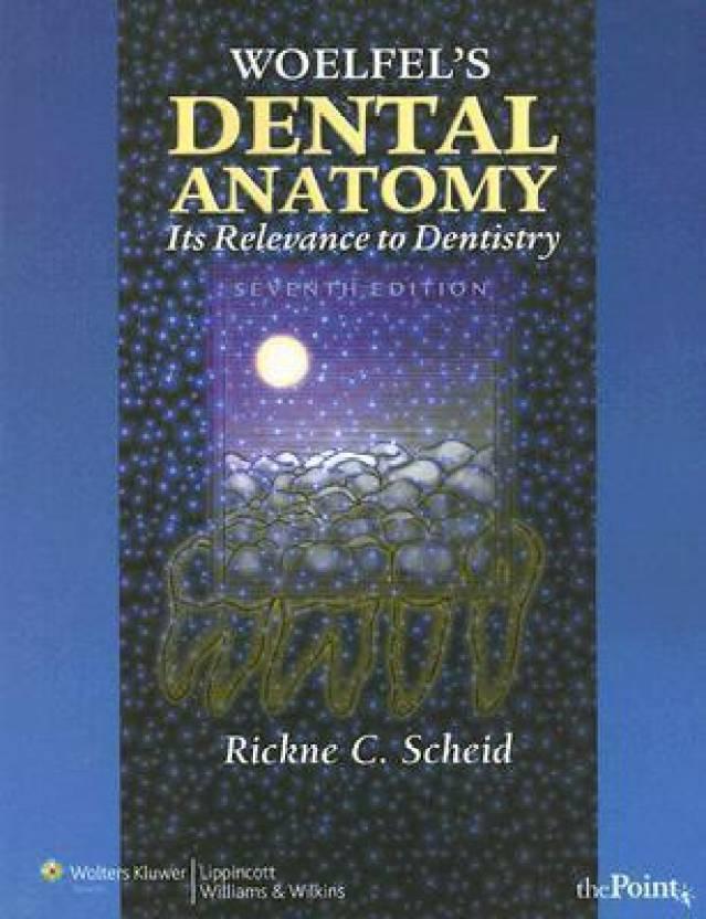 WOELFELS DENTAL ANATOMY 7th Revised edition Edition - Buy WOELFELS ...