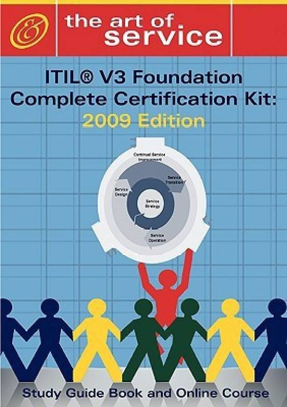 Itil V3 Foundation Complete Certification Kit 2009 Edition Study