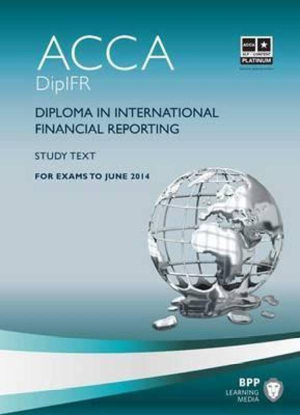 acca dipifr diploma in international financial reporting study  acca dipifr diploma in international financial reporting study text exams to 2014
