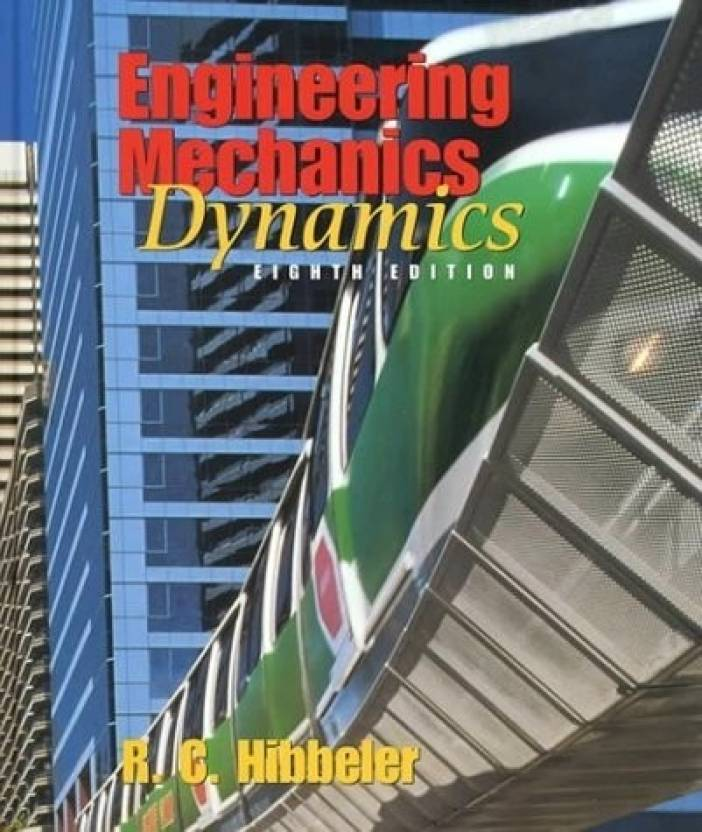 Engineering Mechanics Dynamics Us Ver: Dynamics 8th edition