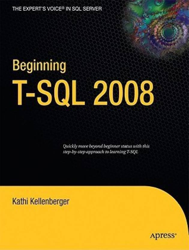Beginning T-SQL 2008 1st Edition