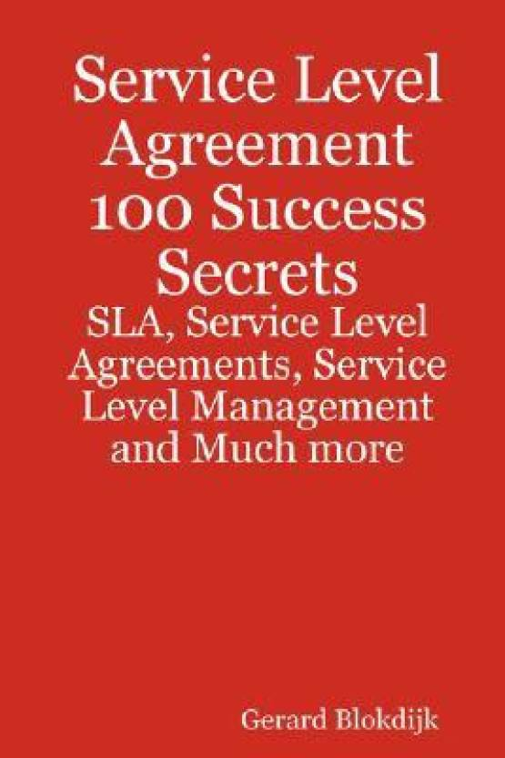 Service level agreement 100 success secrets sla service level service level agreement 100 success secrets sla service level agreements service level management platinumwayz