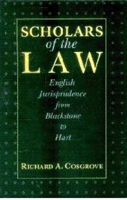 Scholars of the Law: English Jurisprudence from Blackstone to Hart