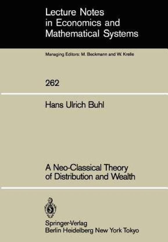 A Neo-Classical Theory of Distribution and Wealth (Lecture