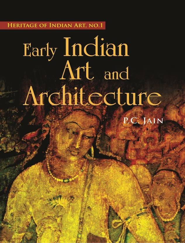 EARLY INDIAN ART & ARCHITECTURE : (Heritoge of India Series