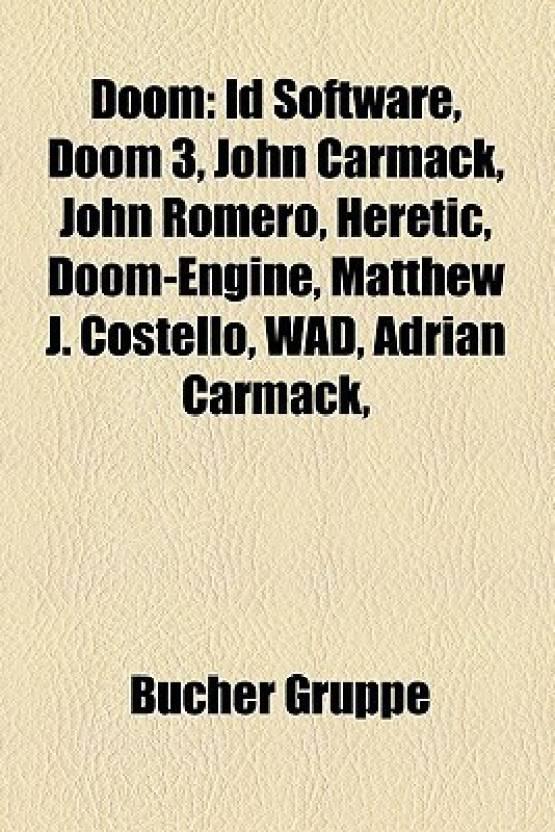 Doom: Id Software, Doom 3, John Carmack, John Romero, Heretic, Doom