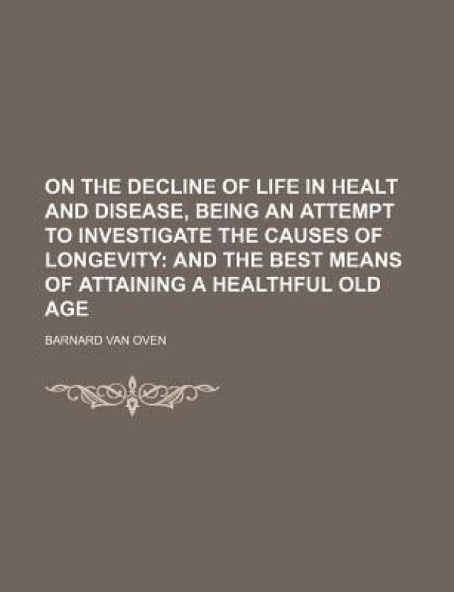 On the Decline of Life in Healt and Disease, Being an