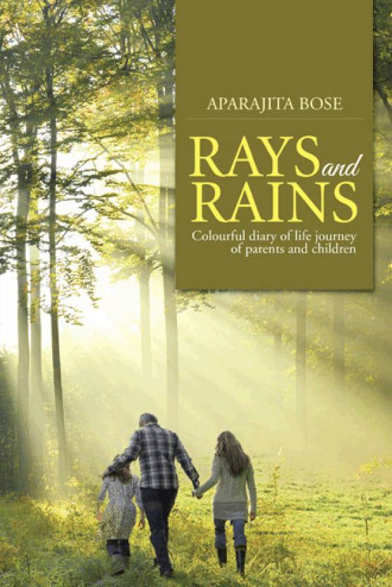 Rays and Rains : Colourful Diary of Life Journey of Parents and Children