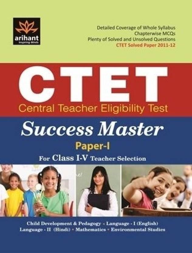 CTET Central Teacher Eligibility Test Success master: Teacher Selection for Class I - V (Paper - I) 1st Edition