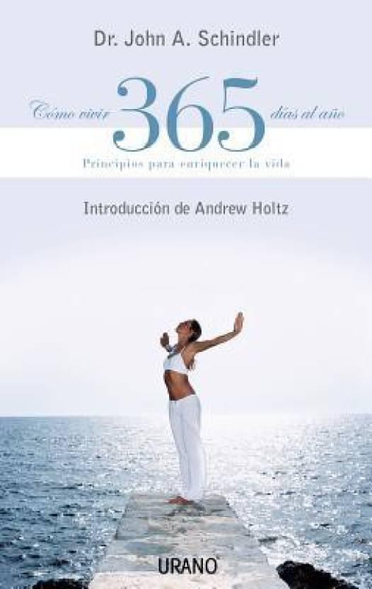 Como Vivir 365 Dias Al Ano How To Live 365 Days A Year Buy Como