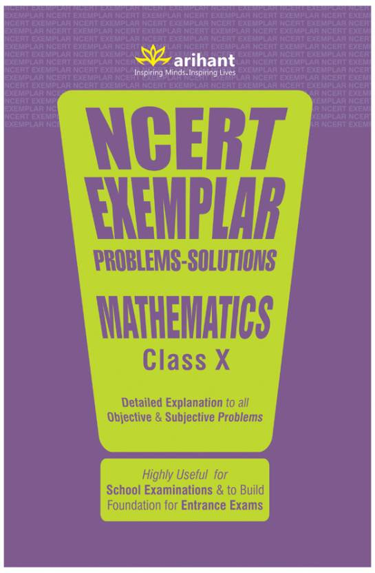NCERT Exemplar Problems-Solutions MATHEMATICS class 10th : Detailed Explanation to All Objective & Subjective Problems Single Edition