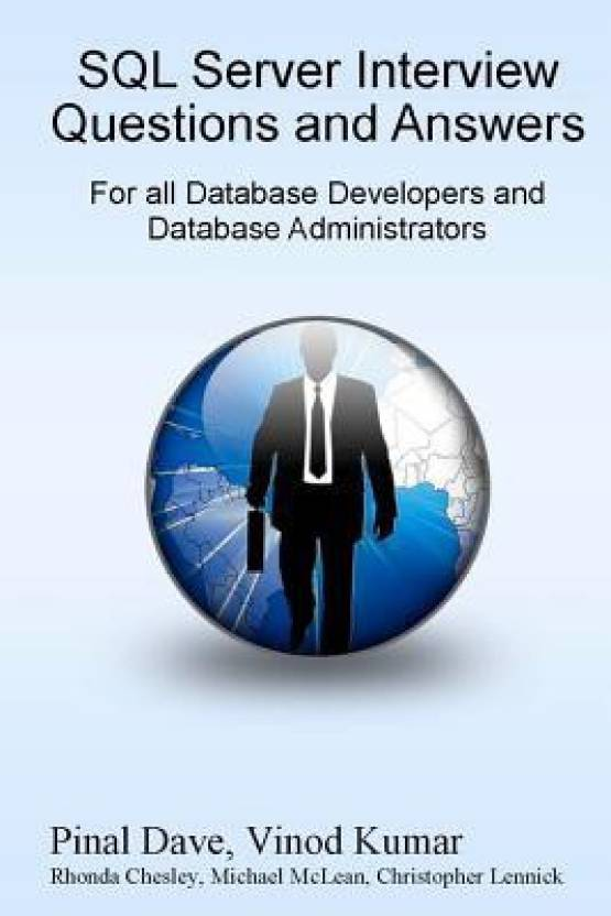 SQL Server Interview Questions and Answers for all Database Developers and Database Administrators 1st Edition