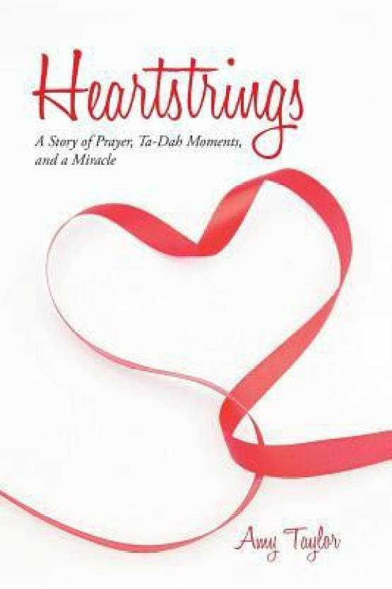 Heartstrings: A Story of Prayer, Ta-Dah Moments, and a Miracle: Buy
