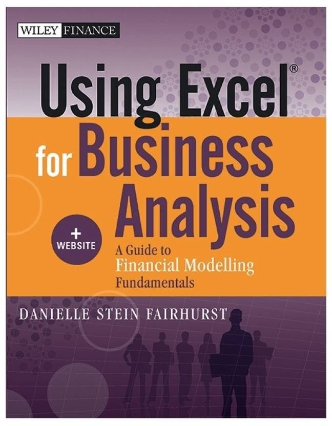 Using Excel for Business Analysis - A Guide to Financial