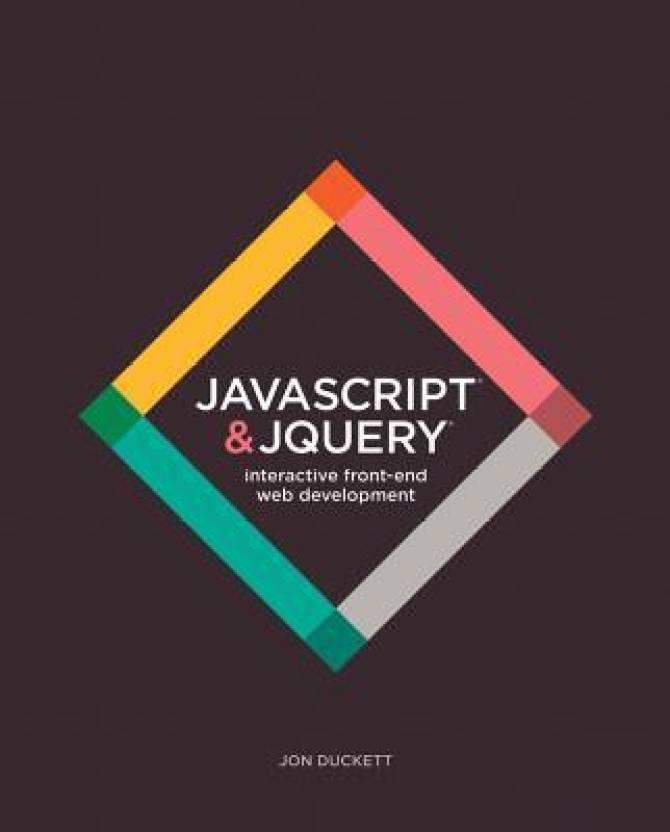 JavaScript & JQuery: Interactive Front-End Web Development