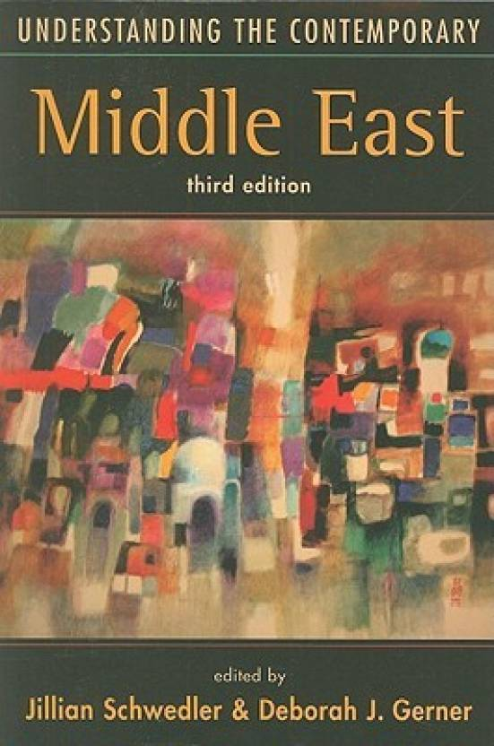 Understanding the Contemporary Middle East (Understanding: Introductions to the States and Regions of the Contemporary World) 3rd Revised edition Edition