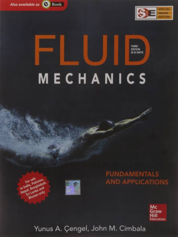 Fluid Mechanics (SIE) : Fundamentals and Applications 3rd Edition