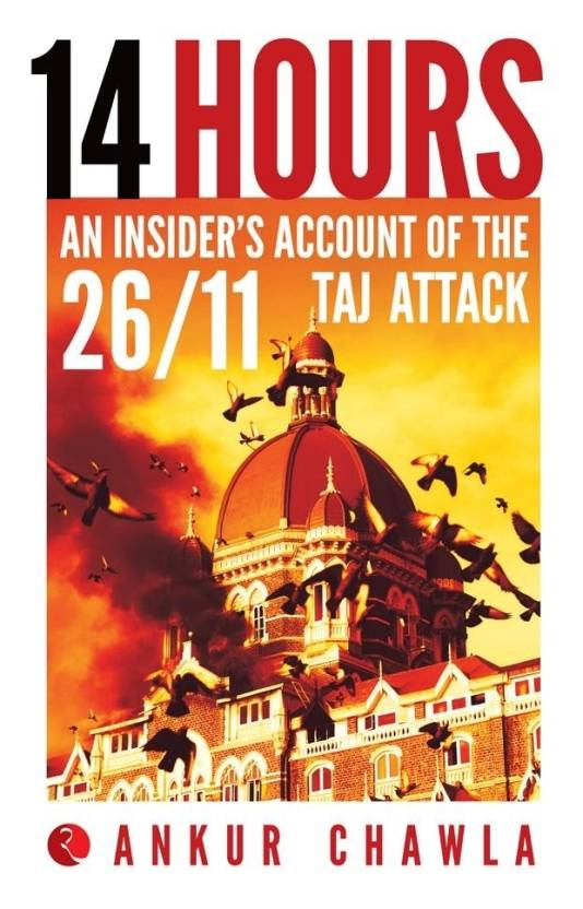 14 Hours: An Insider's Account of the 26/11 Taj Attack