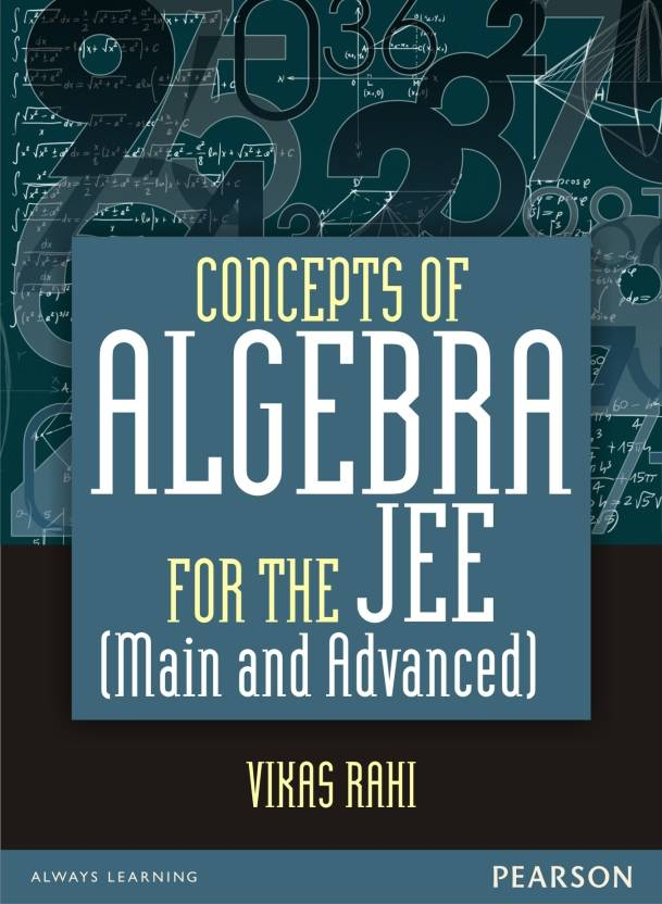 Concepts of Algebra for the JEE (Main and Advanced) 1 Edition