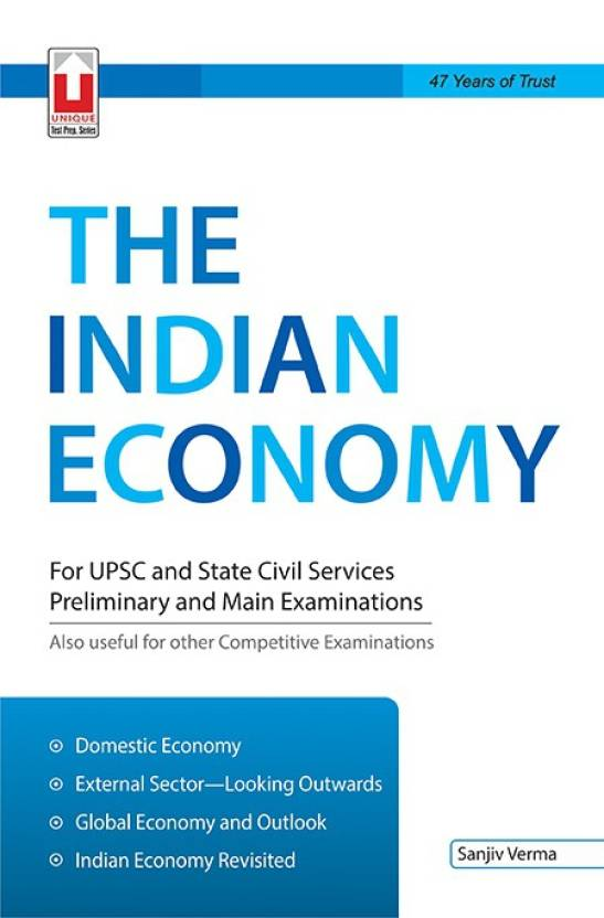 The Indian Economy : For UPSC and State Civil Services Preliminary and Main Examinations 2nd Edition